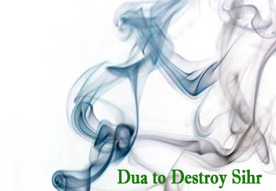 Dua To Destroy Sihr - Bismillah Remedies