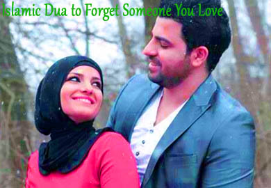 Islamic Dua to Forget Someone You Love - Bismillah Remedies